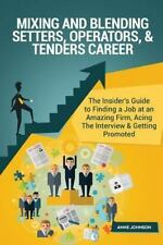 Mixing and Blending Setters, Operators, and Tenders Career (Special Edition).