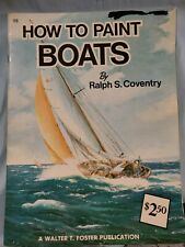 "Walter Foster Art Book ""How To Paint Boats"" By Ralph Coventry #98"