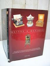 Gilbert Bahl : BOÎTES A MUSIQUE le guide du collectionneur ... 2001
