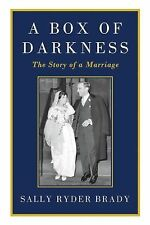 A Box of Darkness : The Story of a Marriage by Sally Ryder Brady (2012,...