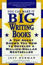 You Can Make It Big Writing Books: A Top Agent Shows How to Develop a Million-Do