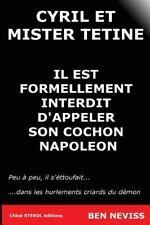 Cyril et Mister Tetine : Il Est Formellement Interdit d'Appeler Son Cochon...