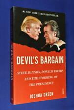 DEVIL'S BARGAIN Joshua Green STEVE BANNON DONALD TRUMP & STORMING OF PRESIDENCY