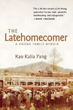 The Latehomecomer : A Hmong Family Memoir by Kao Kalia Yang (2008, Paperback)