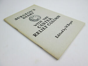 Surgeon's Diary with the Custer Relief Column Capt Paulding's Diary 1974 W Boyes