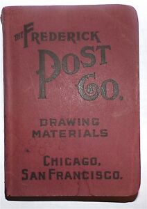 DRAWING MATERIALS, MATHEMATICAL INSTRUMENTS CATALOGUE. FREDERICK POST CO. 1911