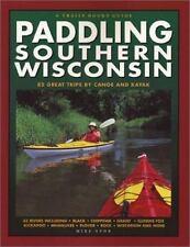 Paddling Southern Wisconsin by Mike Svob (2001, Paperback) Canoeing Kayak