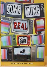 Something Real by Heather Demetrios (2014, Hardcover) NEW