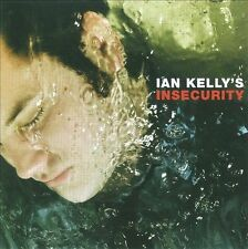 IAN KELLY - INSECURITY (CD 2005) FIRST ALBUM ! BRAND NEW ! CD NEUF ! VERY RARE !