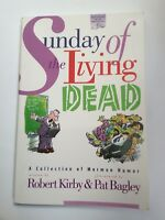 Sunday of the Living Dead by Robert Kirby & Pat Bagley Humor Collection