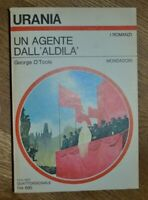 URANIA 718 - GEORGE O'TOOLE - UN AGENTE DALL'ALDILA' ED: MONDADORI -ANNO:1977 OF