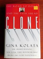 Clone: The Road to Dolly and the Path Ahead by Gina Kolata - First Edition