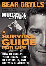 A Survival Guide for Life : How to Achieve Your Goals, Thrive in Adversity,...