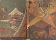 Salani - Il Circo Barletta - Biblioteca dei miei Ragazzi 1941 - Myriam Catalany