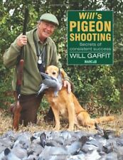 Pigeon Shooting Book SIGNED COPY Secrets of Consistent Success Decoying