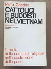 CATTOLICI E BUDDISTI NEL VIETNAM - Piero Gheddo - Vallecchi - 1968