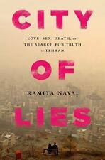 City of Lies : Love, Sex, Death, and the Search for Truth in Tehran by Ramita...