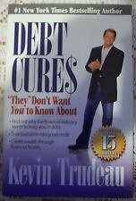 Debt Cures : They Don't Want You to Know About by Kevin Trudeau (2008,...