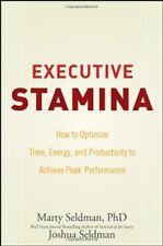 Executive Stamina: How to Optimize Time, Energy, a