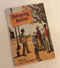 DELIVERING JUSTICE-Jim Haskins•Civil Rights/NAACP•WW Law Biography for Children