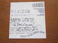 Humphrey Lyttelton - Autographed Concert Ticket - The Stabels Wavendon 21.1.2005