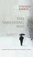 New, The Vanishing Map: A Journey from LA to Tokyo to the Heart of Europe, Barbe