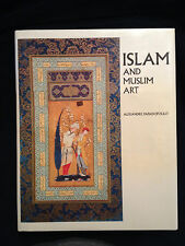 Alexandre Papadopoulo Islam and Muslim Art 1st Edition