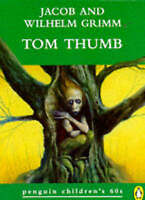 Tom Thumb And Other Fairy Tales (Penguin Children's 60s S.), Grimm, Jacob,Grimm,