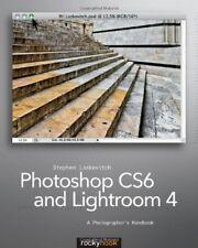 Photoshop CS6 and Lightroom 4: A Photographers Ha