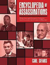 Encyclopedia of Assassinations: More than 400 Infamous Attacks that Changed the