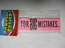"Big Pink Eraser For Big Mistakes 5.5"" x 1.75"" x .25"""