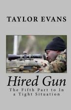 In a Tight Situation: Hired Gun by Taylor Evans (2016, Paperback)