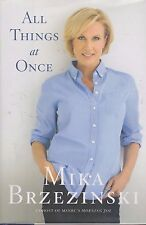 All Things at Once by Mika Brzezinski 2010, Hardcover Book