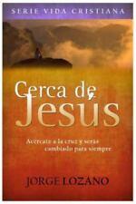 Vida Cristiana: Cerca de Jesús : Acércate a la Cruz y Serás Cambiado para...