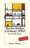 Germany 2064 von Martin Walker (HC, 2015, neuwertig)