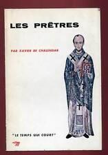 XAVIER DE CHALENDAR: LES PRÊTRES. SEUIL/ LE TEMPS QUI COURT. 1966.