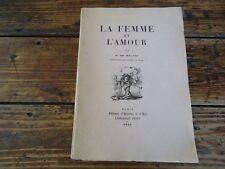 LITTERATURE - HONORE DE BALZAC - LA FEMME ET L'AMOUR - 1947 - ART ET HISTOIRE