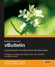Building Forums with vBulletin : A Practical Guide to the Web's Favorite...