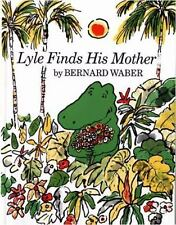 Lyle Finds His Mother (Lyle the Crocodile) by Bernard Waber, Good Book