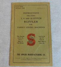 Original Singer Sewing Machine Ruffler Instruction Manual 1929 Antique