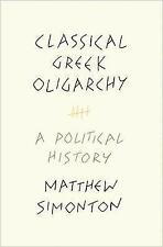 Classical Greek Oligarchy: A Political History by Matthew Simonton (Hardback, 20