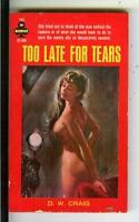 TOO LATE FOR TEARS by Craig, Midwood #32-400 sleaze gga pulp vintage pb RADER