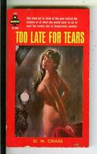 TOO LATE FOR TEARS by Craig, Midwood #32-400 sleaze gga pulp vintage pb RADER