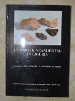 LUCCHESE, GIACOBINI, VICINO - L'UOMO DI NEANDERTAL IN LIGURIA - 1985 TORMENA (BG