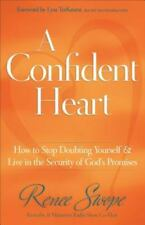 A Confident Heart: How To Stop Doubting Yourself And Live In The Security Of ...