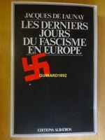 Les Derniers Jours du fascisme en Europe Jacques de Launay Livre dédicacé