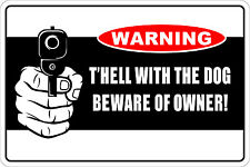 """*Aluminum* Warning T'hell With The Dog Beware Of Owner 8""""x12"""" Metal Sign NS 239"""