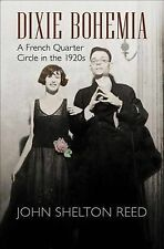 Dixie Bohemia: A French Quarter Circle in the 1920s (Walter Lynwood Fleming Lect