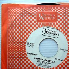 ANDREA CARROLL surf promo 45 HEY BEACH BOY WHY SHOULD WE TAKE EASY WAY OUT e0985