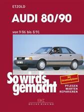 So wird's gemacht, Audi 80/90 von 9/86 bis 8/91 von Rüdiger Etzold (1996, Kunststoffeinband)